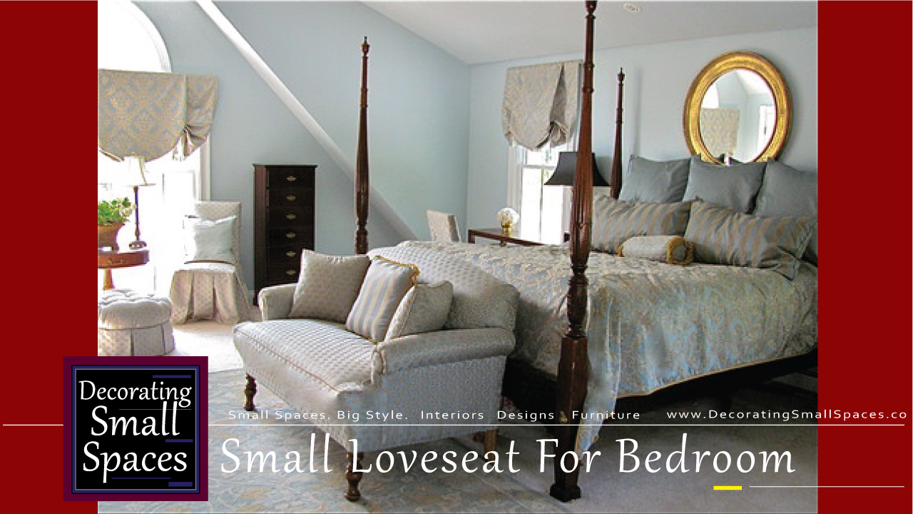 The Intimate Small Loveseat For Bedroom