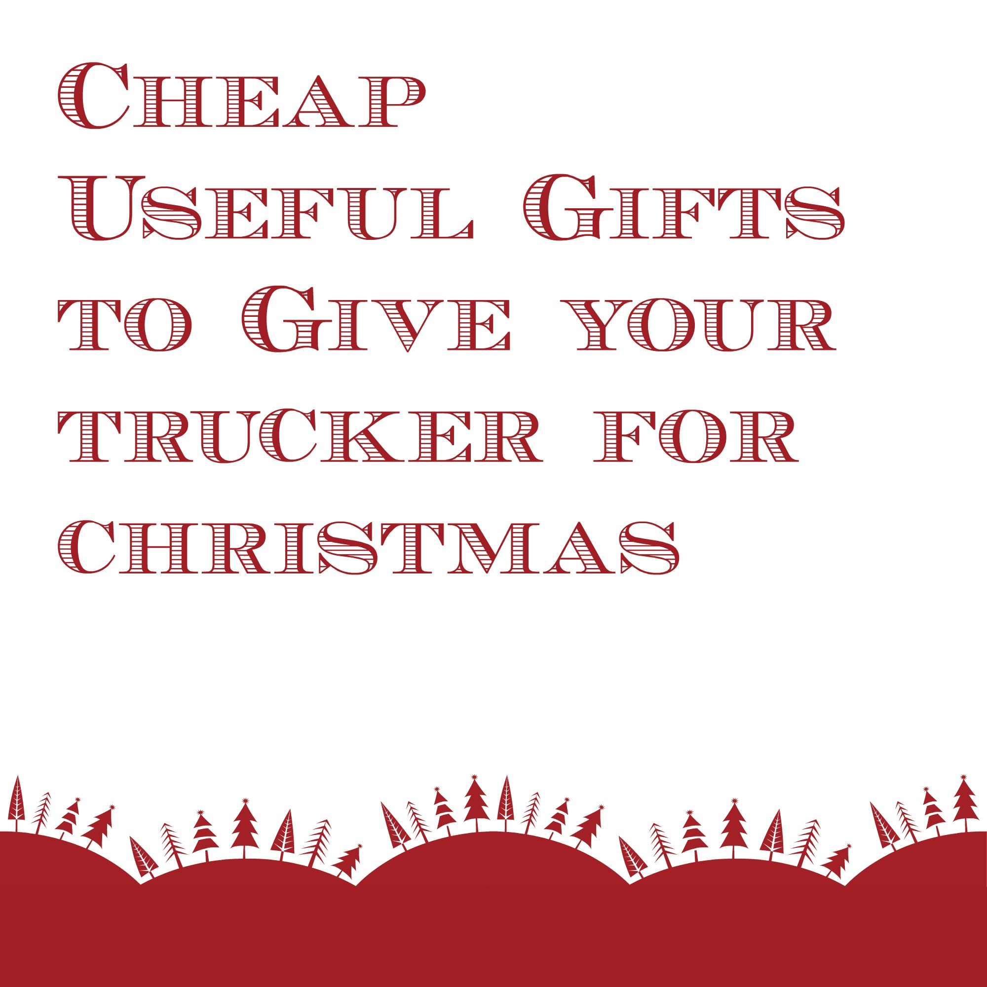 Cheap useful gifts to get your trucker this holiday season for Useful gifts to make